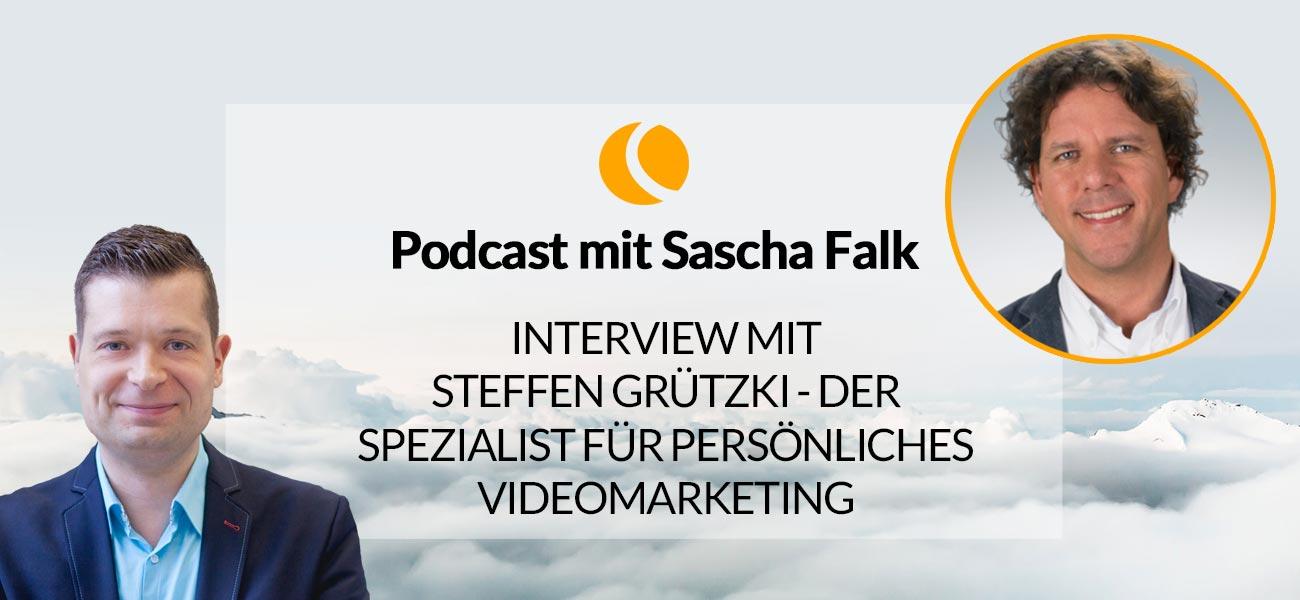 Interview mit Steffen Grützki, der Spezialist für persönliches Videomarketing